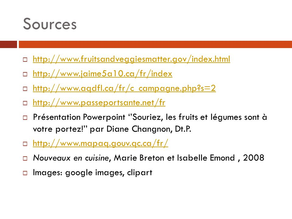 Sources http://www.fruitsandveggiesmatter.gov/index.html