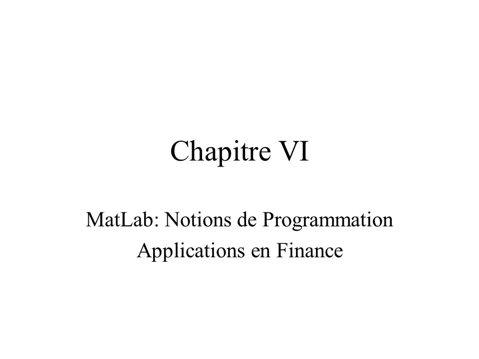 MatLab: Notions de Programmation Applications en Finance