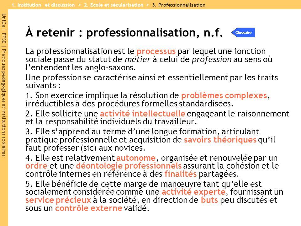 À retenir : professionnalisation, n.f.