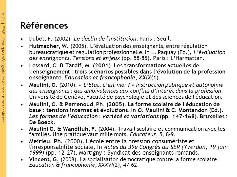 Références Dubet, F. (2002). Le déclin de l institution. Paris : Seuil.