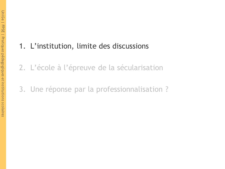 L'institution, limite des discussions