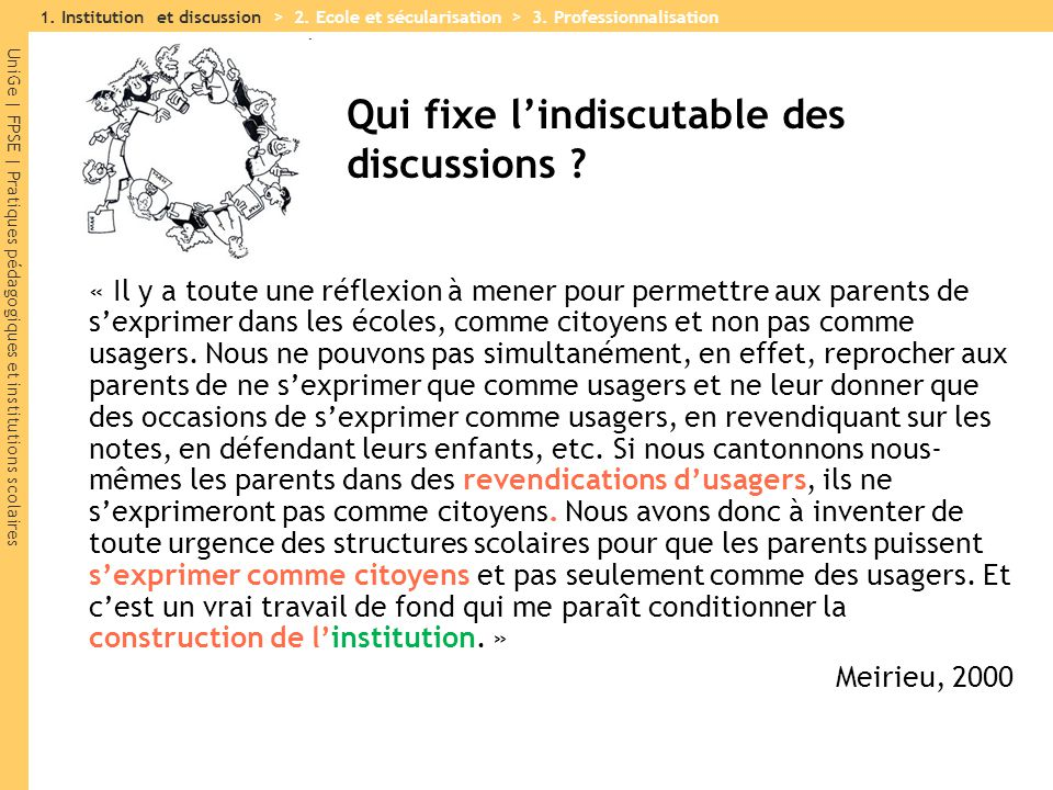 Qui fixe l'indiscutable des discussions