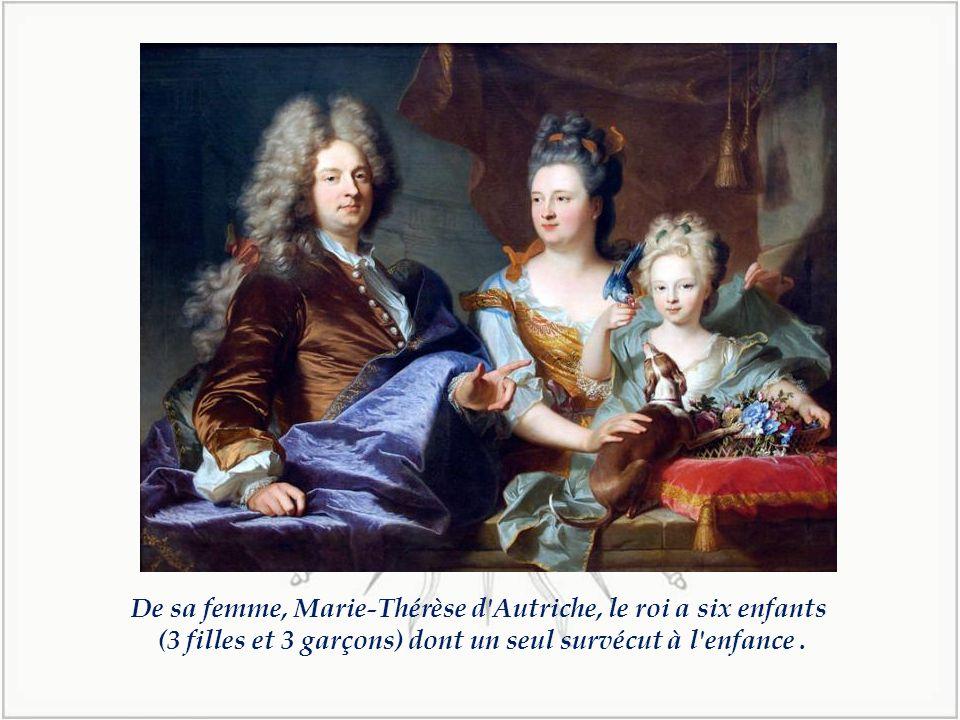 De sa femme, Marie-Thérèse d Autriche, le roi a six enfants