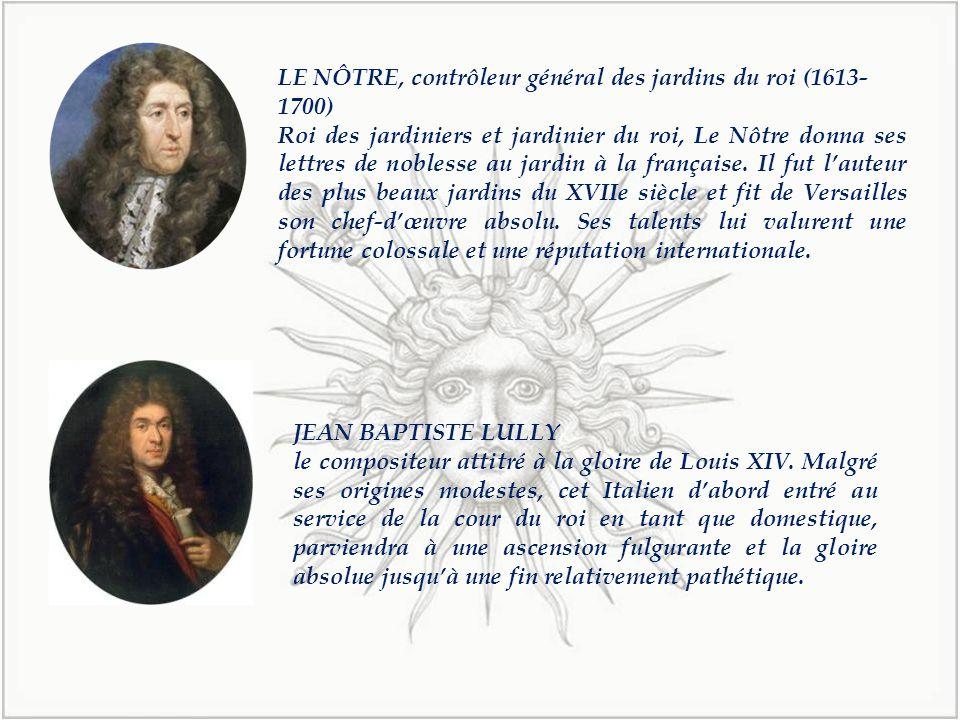 LE NÔTRE, contrôleur général des jardins du roi (1613-1700)