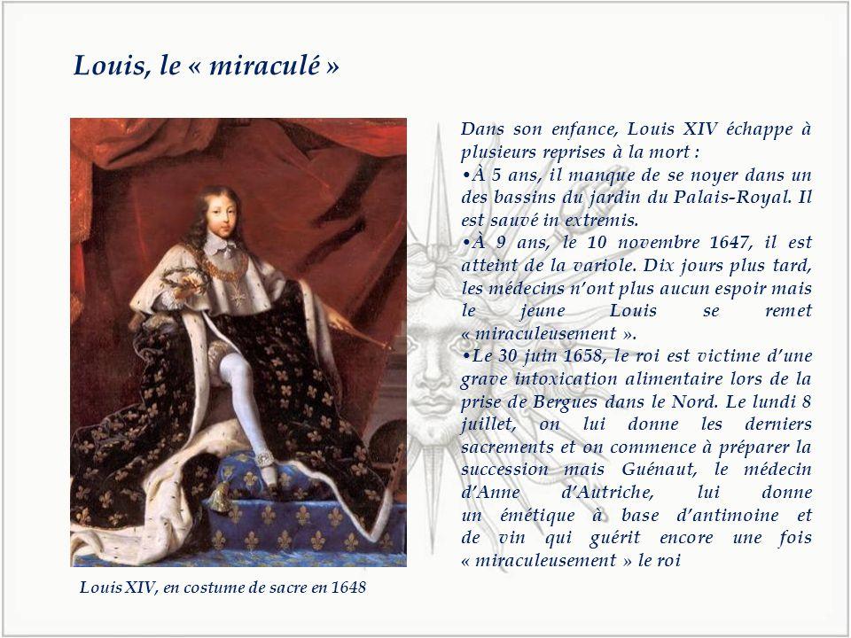 Dans son enfance, Louis XIV échappe à plusieurs reprises à la mort :