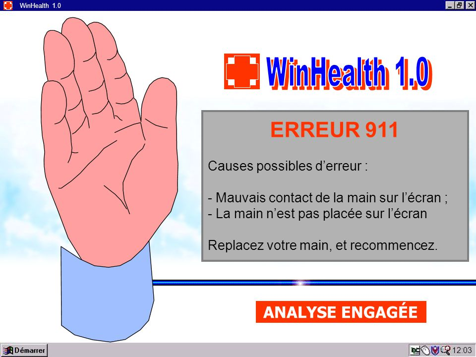 WinHealth 1.0 ERREUR 911 ANALYSE ENGAGÉE Causes possibles d'erreur :