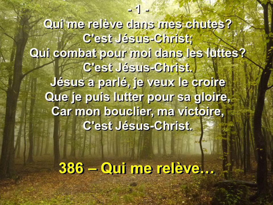 386 – Qui me relève… - 1 - Qui me relève dans mes chutes