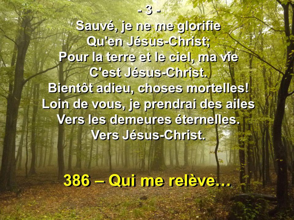 386 – Qui me relève… - 3 - Sauvé, je ne me glorifie