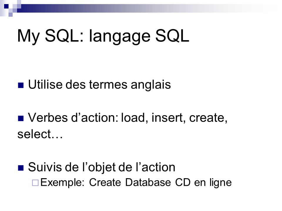 My SQL: langage SQL Utilise des termes anglais