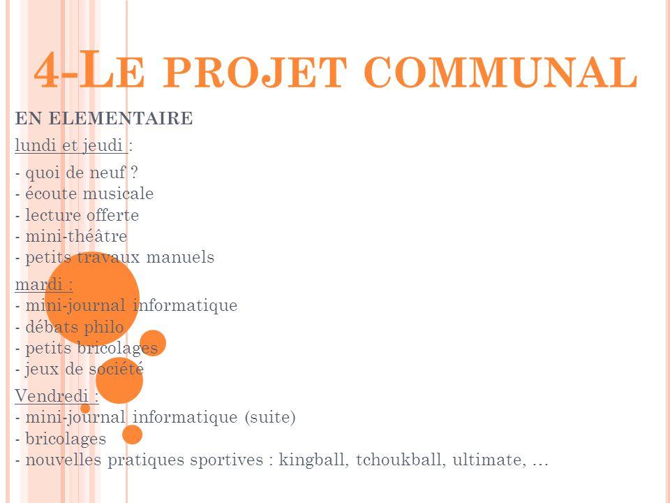 4-Le projet communal EN ELEMENTAIRE lundi et jeudi :