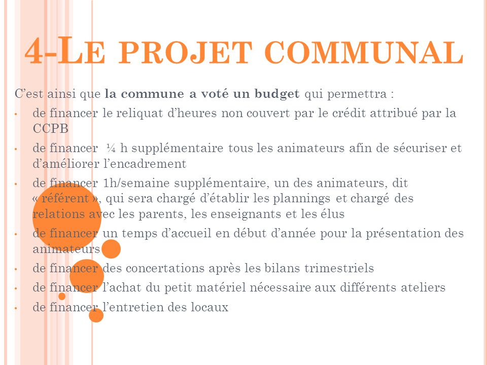 4-Le projet communal C'est ainsi que la commune a voté un budget qui permettra :
