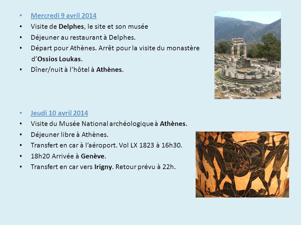 Mercredi 9 avril 2014 Visite de Delphes, le site et son musée. Déjeuner au restaurant à Delphes.