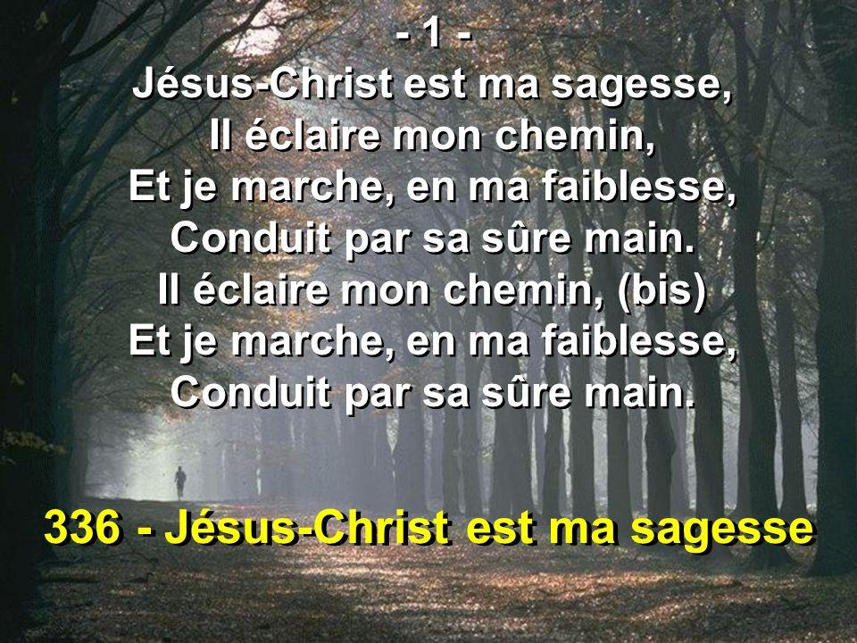 336 - Jésus-Christ est ma sagesse
