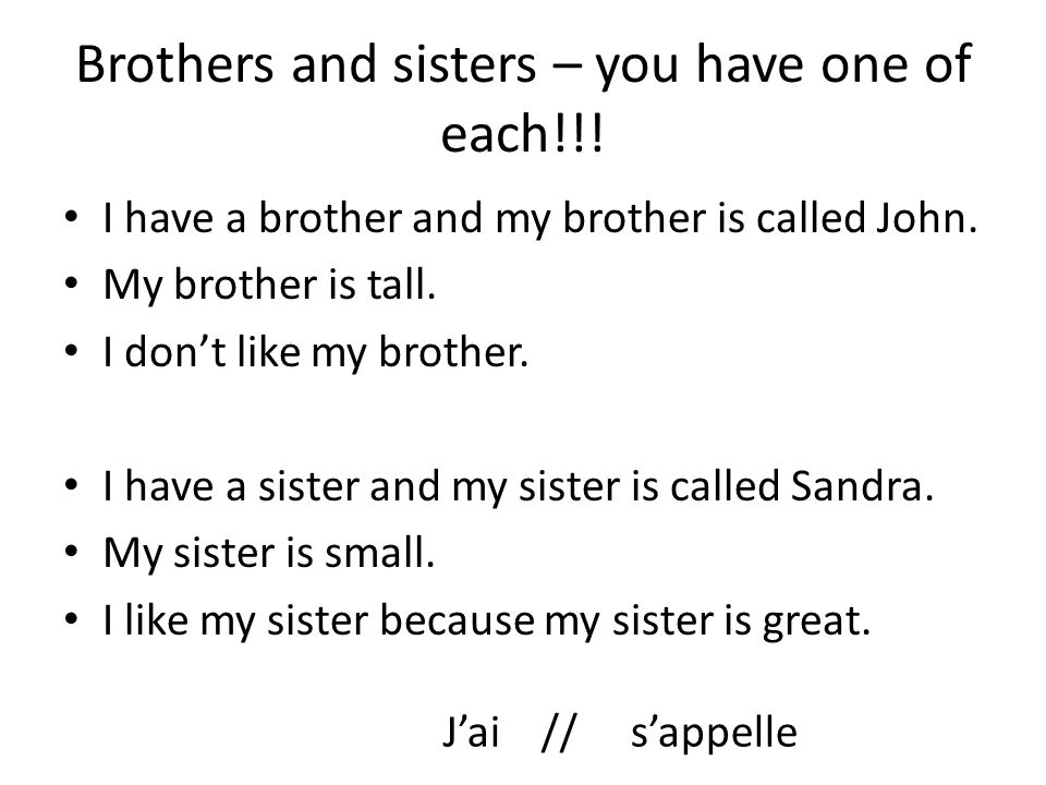 Brothers and sisters – you have one of each!!!