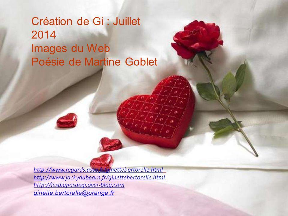 Création de Gi : Juillet 2014 Images du Web Poésie de Martine Goblet