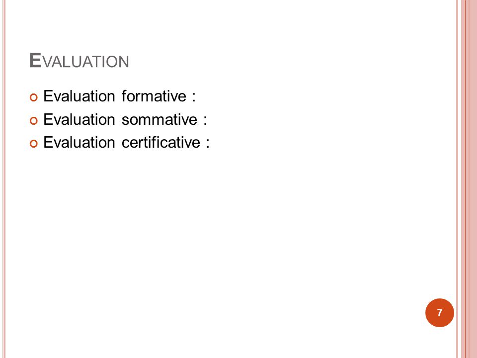 Evaluation Evaluation formative : Evaluation sommative :