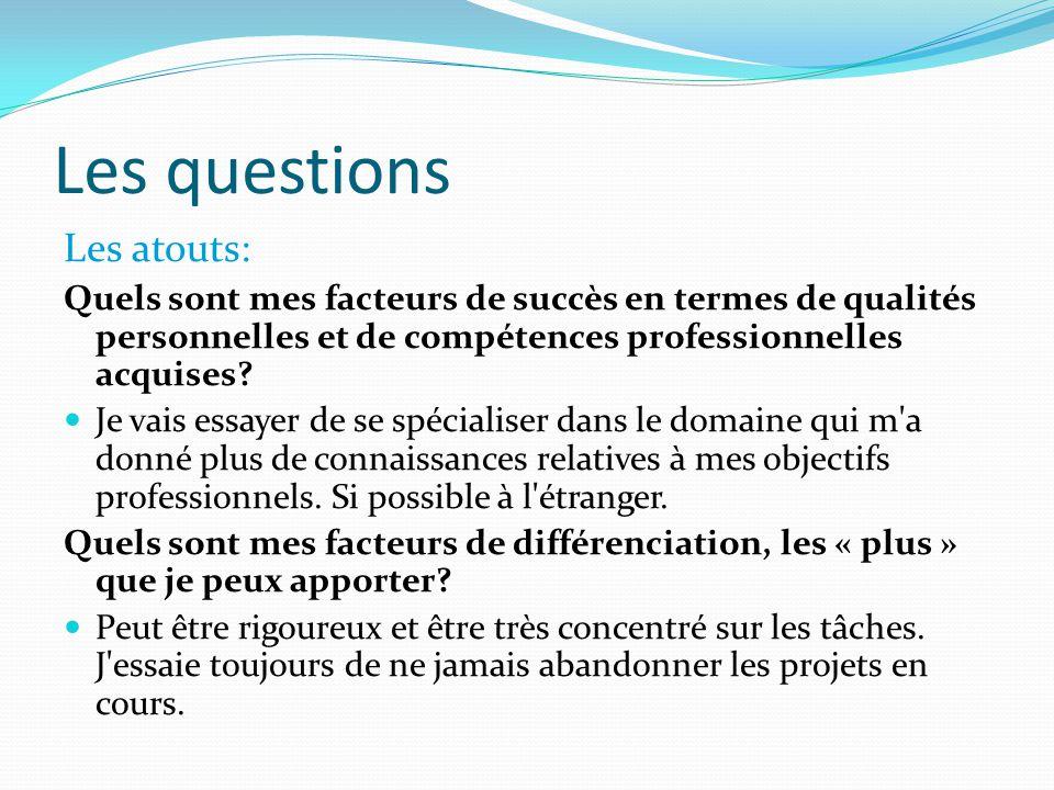 Les questions Les atouts: