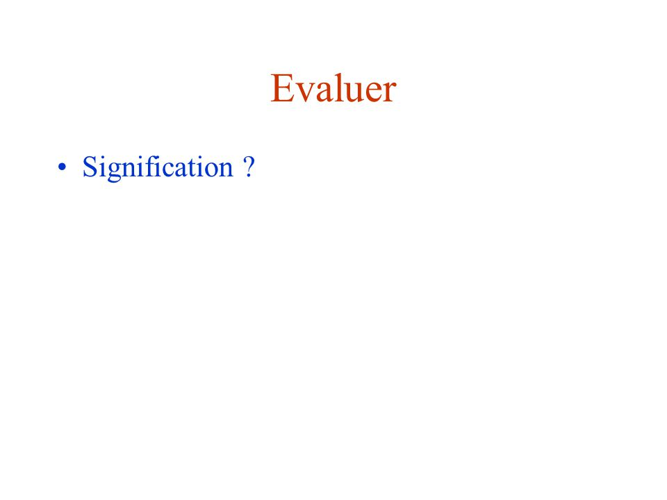 Evaluer Signification