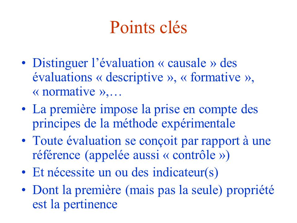 Points clés Distinguer l'évaluation « causale » des évaluations « descriptive », « formative », « normative »,…