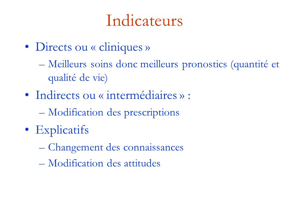 Indicateurs Directs ou « cliniques » Indirects ou « intermédiaires » :