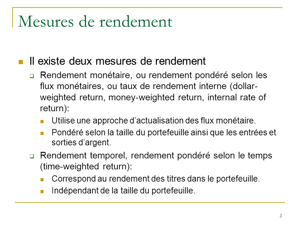 Mesures de rendement Il existe deux mesures de rendement