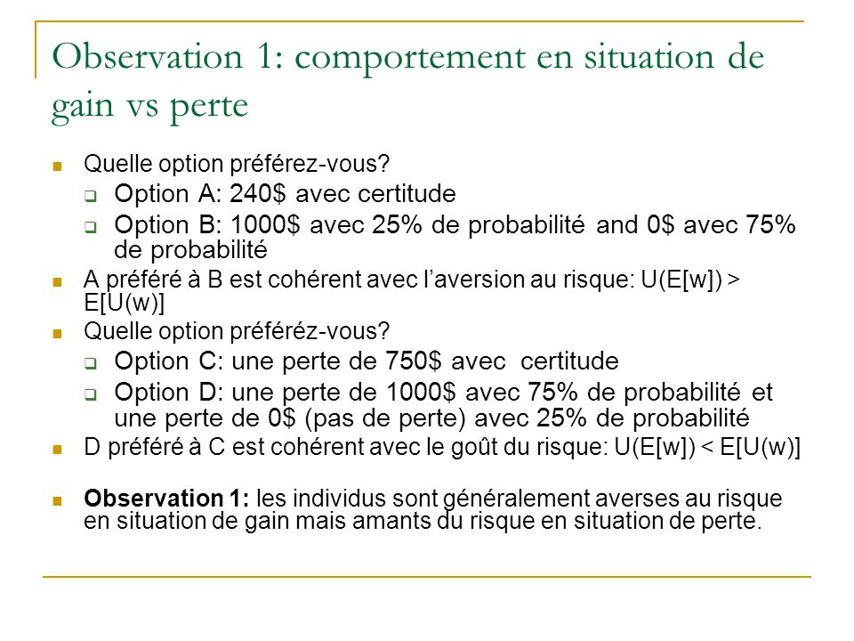Observation 1: comportement en situation de gain vs perte