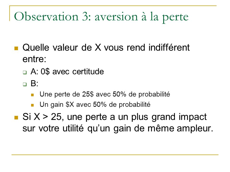 Observation 3: aversion à la perte