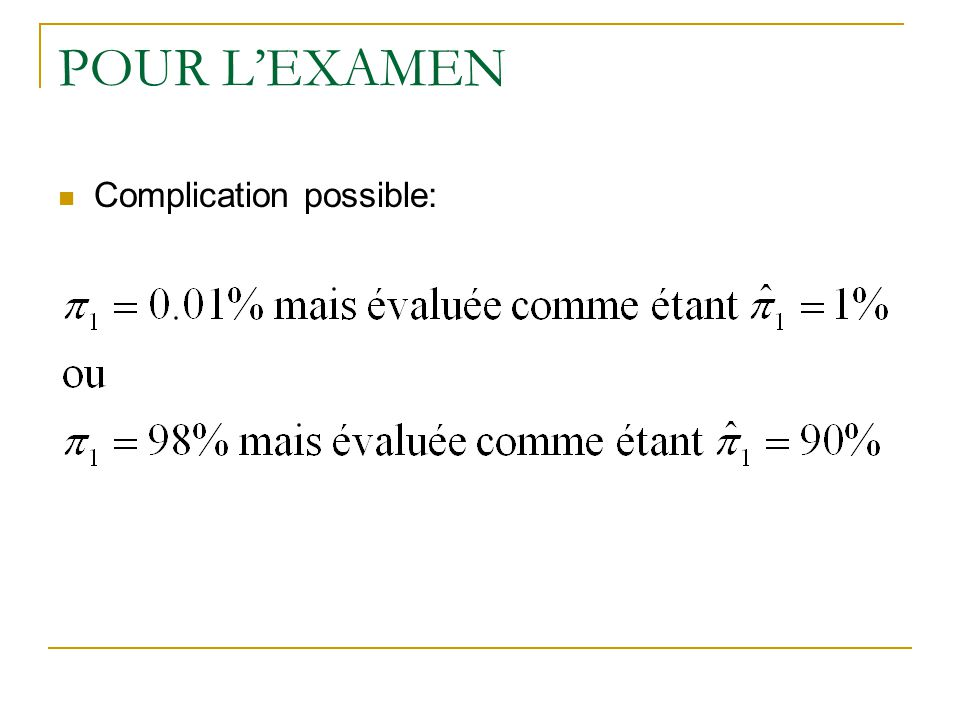 POUR L'EXAMEN Complication possible: