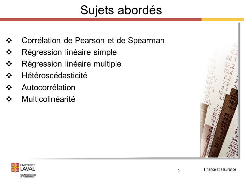 Sujets abordés Corrélation de Pearson et de Spearman