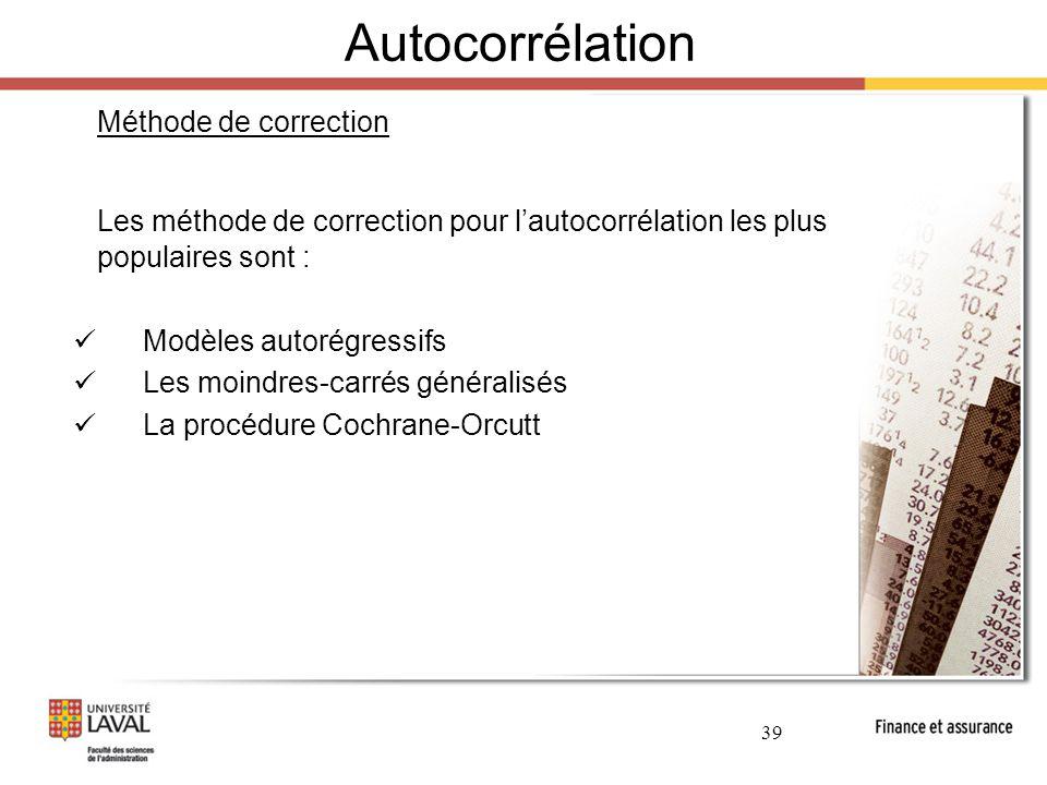 Autocorrélation Méthode de correction. Les méthode de correction pour l'autocorrélation les plus populaires sont :