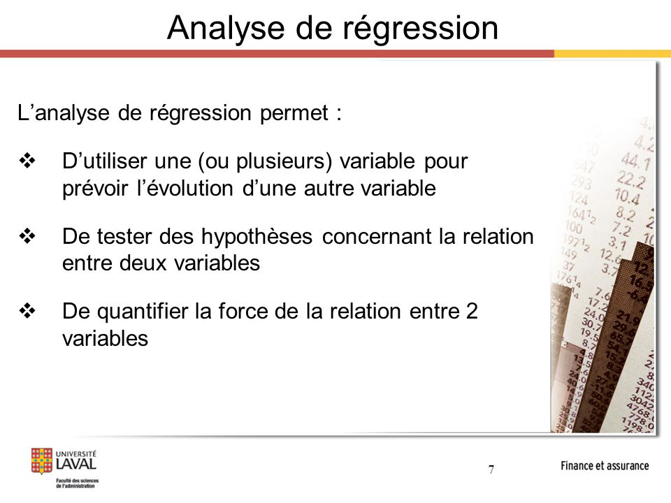 Analyse de régression L'analyse de régression permet :