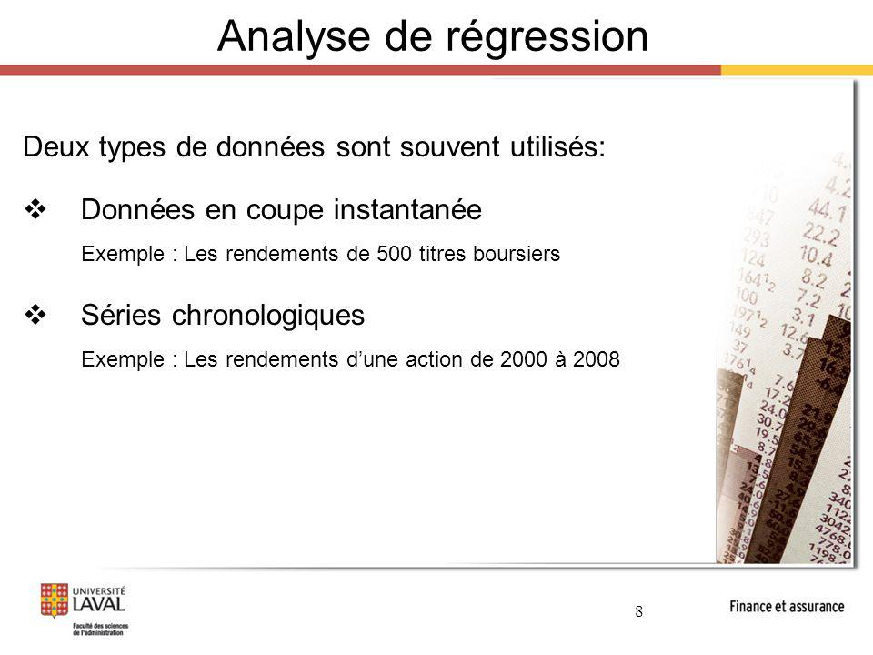 Analyse de régression Deux types de données sont souvent utilisés: