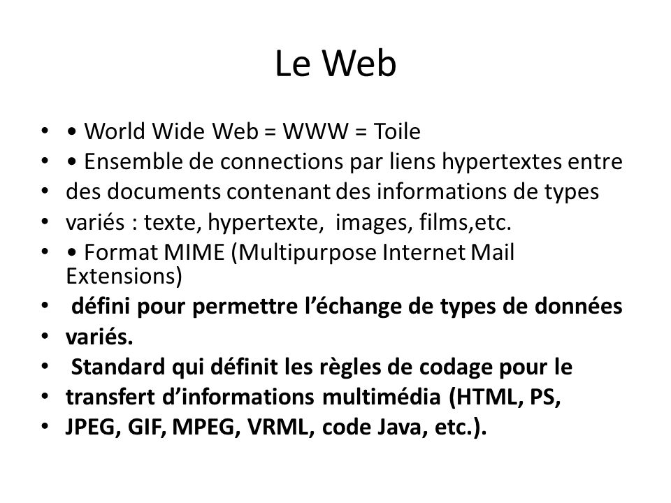 Le Web • World Wide Web = WWW = Toile