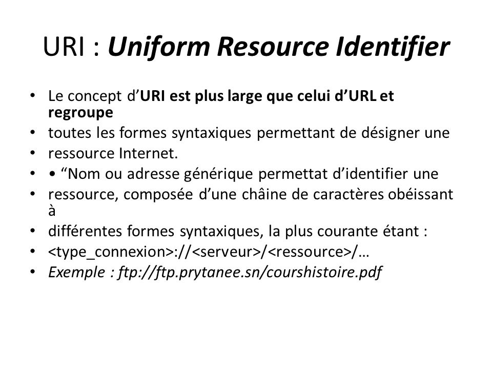 URI : Uniform Resource Identifier