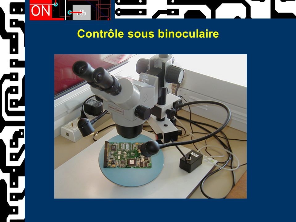 Contrôle sous binoculaire