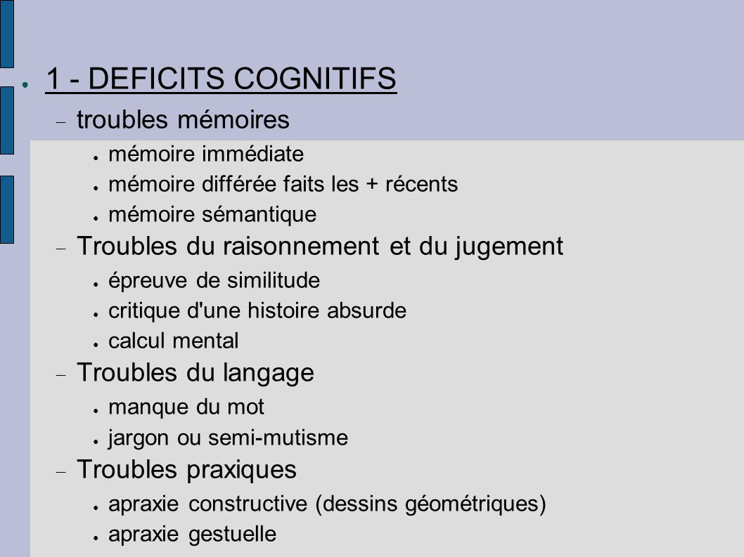 1 - DEFICITS COGNITIFS troubles mémoires