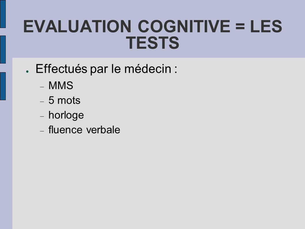 EVALUATION COGNITIVE = LES TESTS