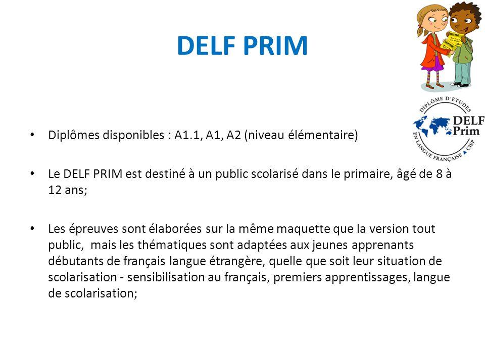 DELF PRIM Diplômes disponibles : A1.1, A1, A2 (niveau élémentaire)