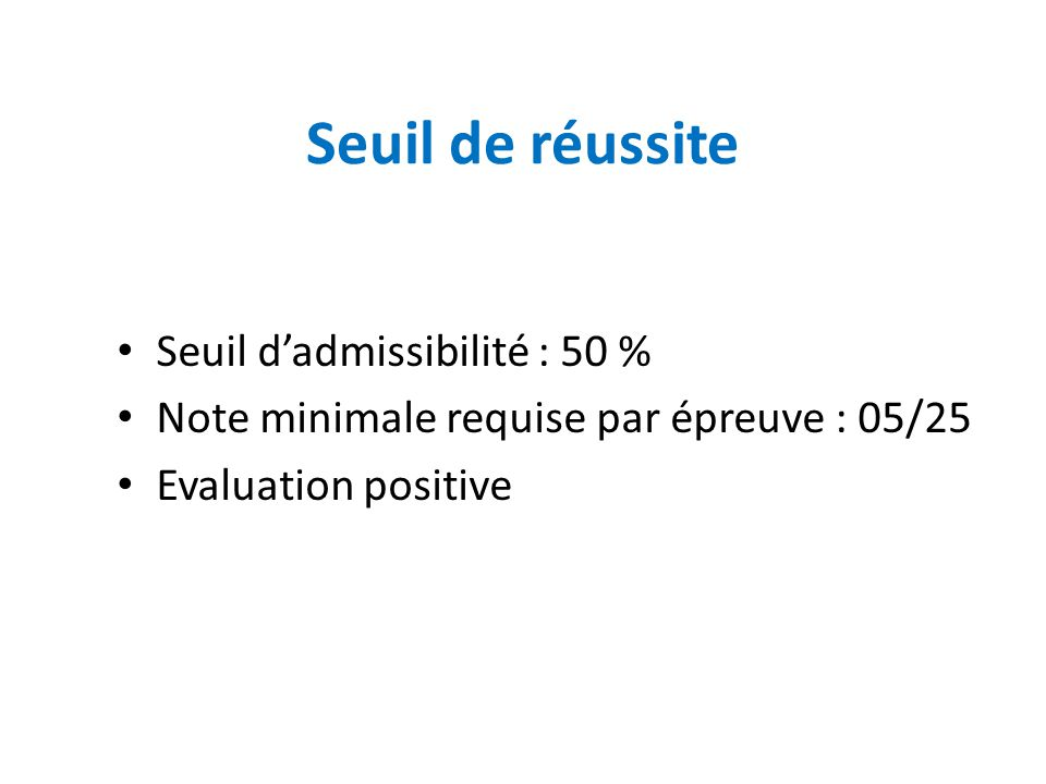 Seuil de réussite Seuil d'admissibilité : 50 %