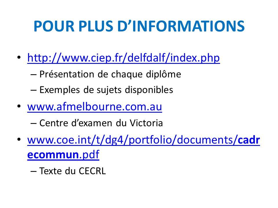 POUR PLUS D'INFORMATIONS