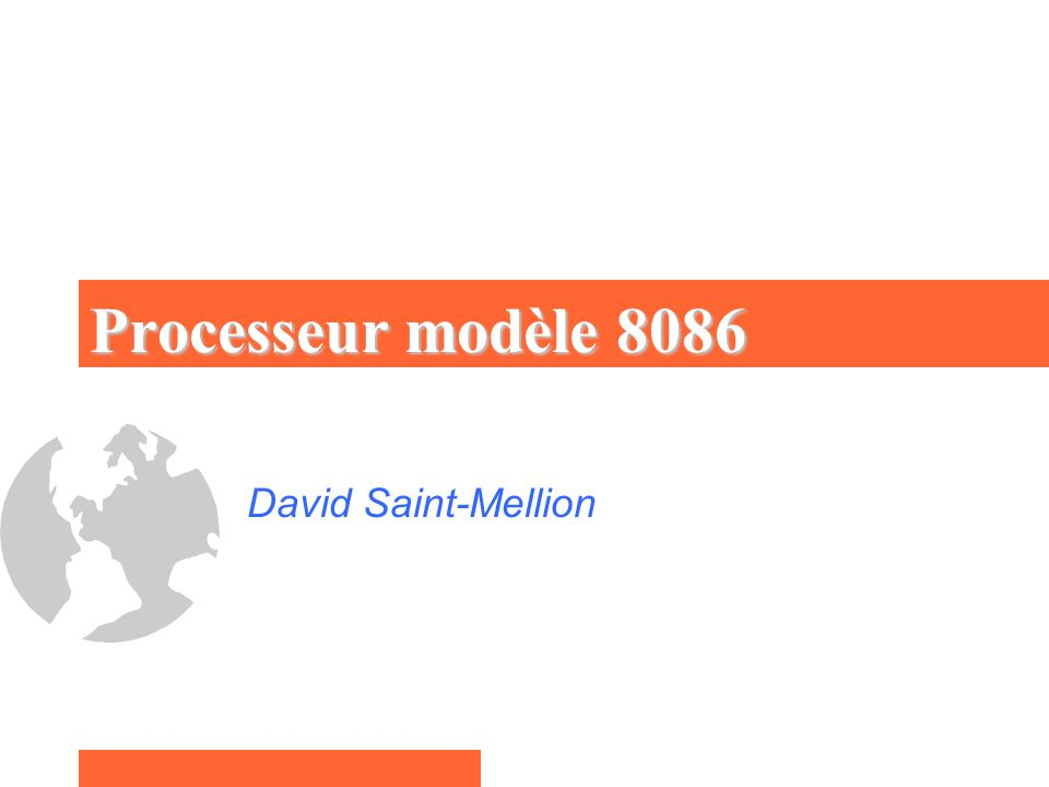 Processeur modèle 8086 David Saint-Mellion