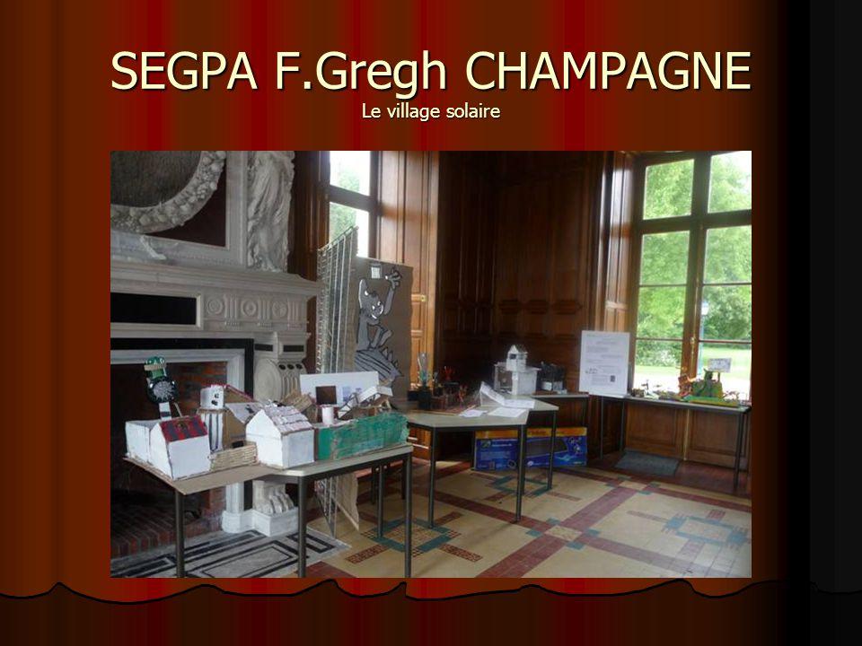 SEGPA F.Gregh CHAMPAGNE Le village solaire