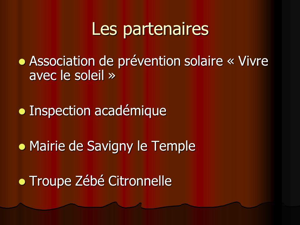 Les partenaires Association de prévention solaire « Vivre avec le soleil » Inspection académique. Mairie de Savigny le Temple.