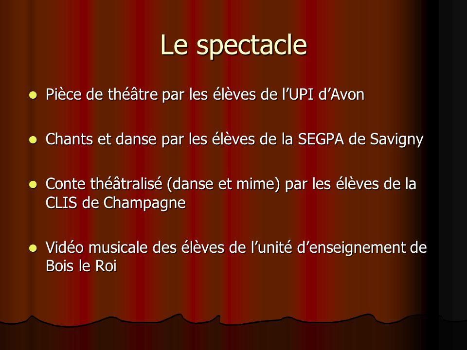 Le spectacle Pièce de théâtre par les élèves de l'UPI d'Avon