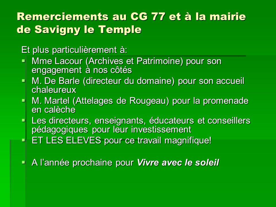 Remerciements au CG 77 et à la mairie de Savigny le Temple