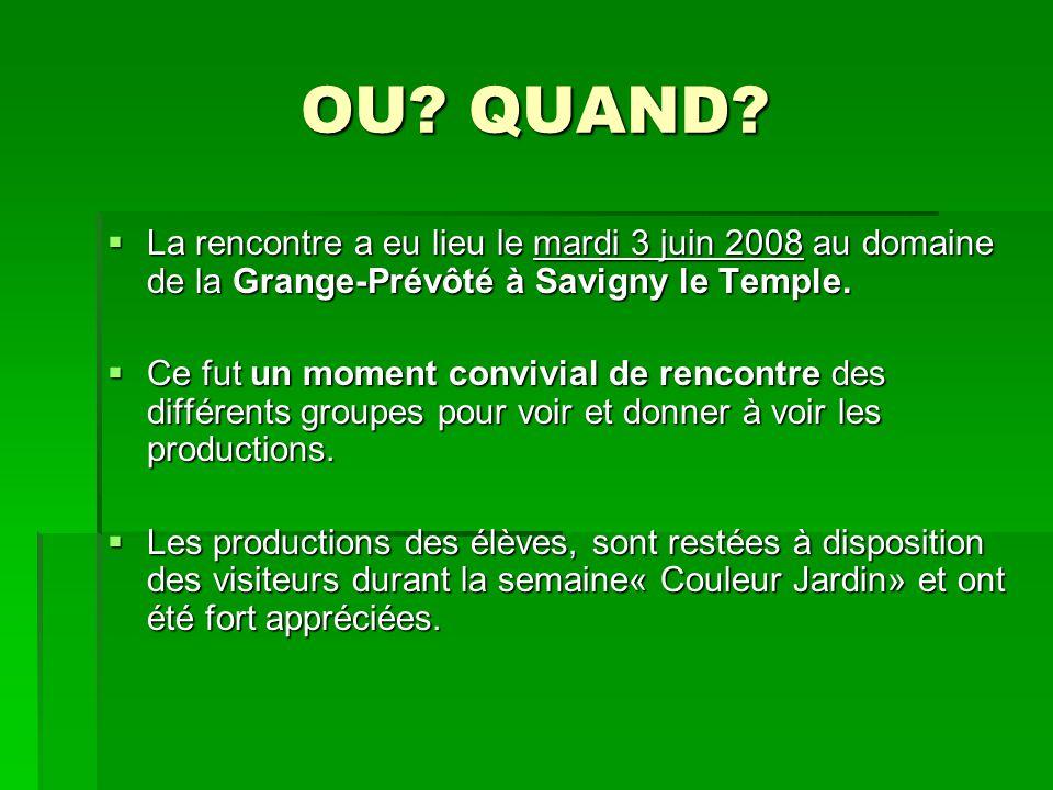 OU QUAND La rencontre a eu lieu le mardi 3 juin 2008 au domaine de la Grange-Prévôté à Savigny le Temple.