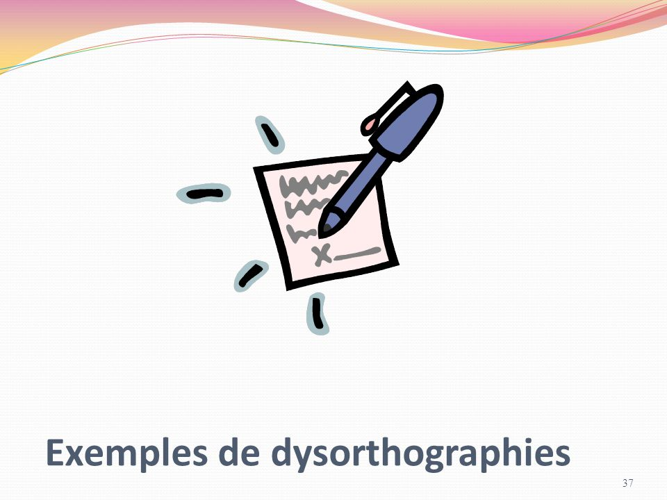Exemples de dysorthographies