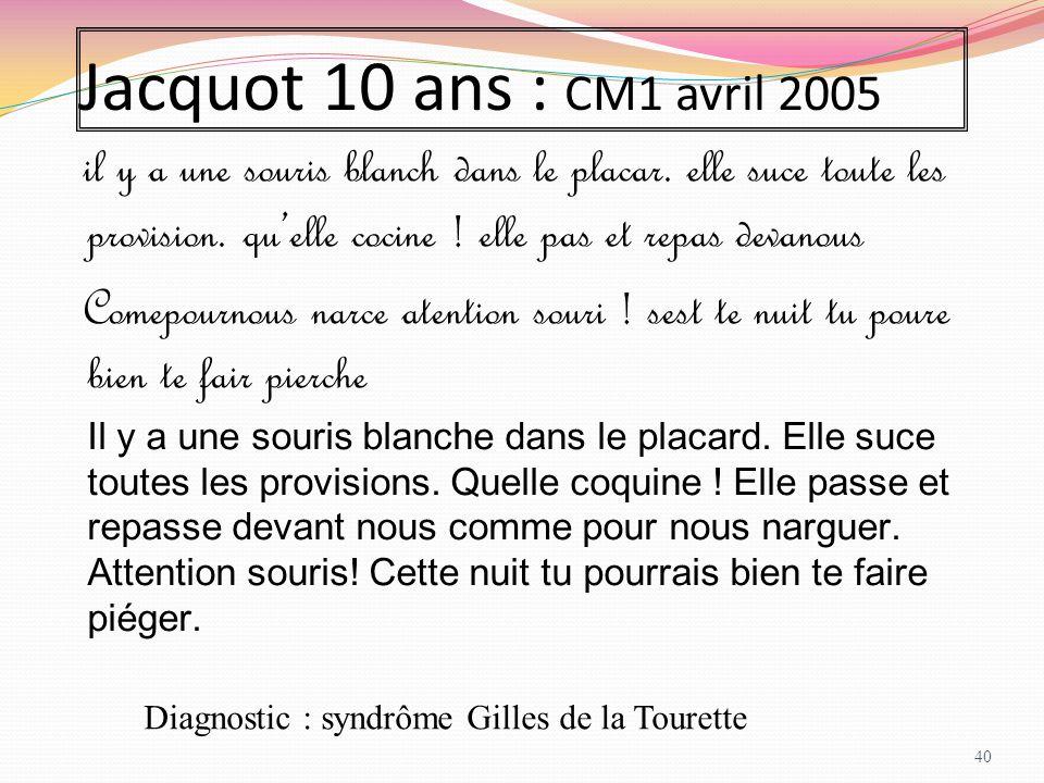 Jacquot 10 ans : CM1 avril 2005 il y a une souris blanch dans le placar. elle suce toute les provision. qu'elle cocine ! elle pas et repas devanous.