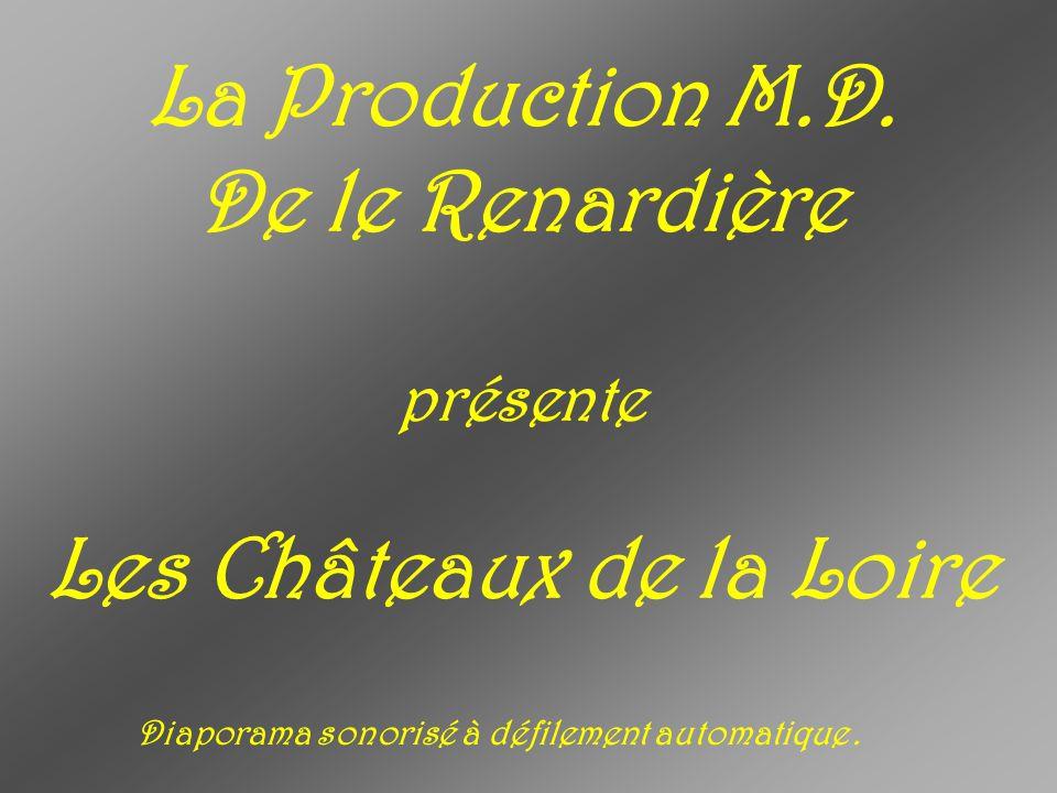 Les Châteaux de la Loire Diaporama sonorisé à défilement automatique .