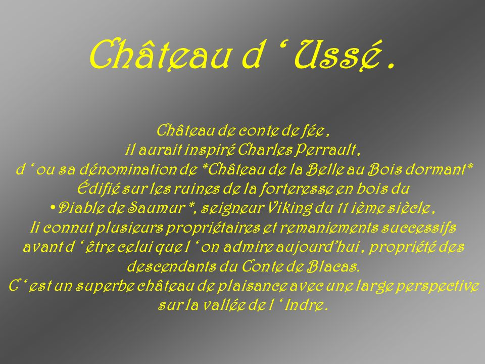 Château d ' Ussé . Château de conte de fée ,
